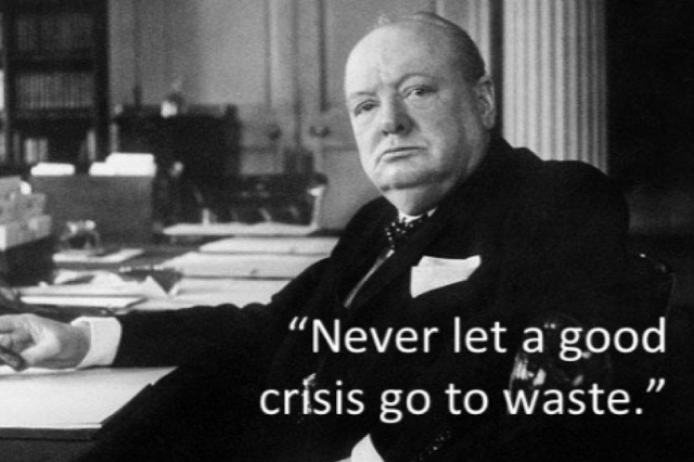 'Never let a good crisis go to waste'